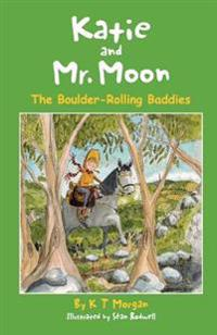 Katie and Mr. Moon: The Boulder-Rolling Baddies