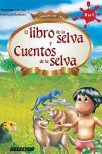 El Libro de La Selva y Cuentos de La Selva