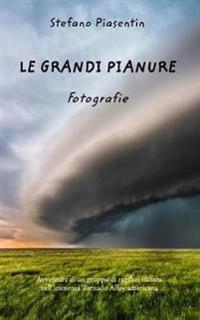 Le Grandi Pianure - Fotografie -