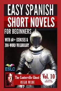 The Canterville Ghost: Easy Spanish Short Novels for Beginners: With 60+ Exercises & 200-Word Vocabulary (Learn Spanish)