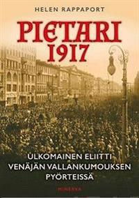Pietari 1917 – Ulkomainen eliitti Venäjän vallankumouksen pyörteissä