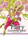 Fairy Coloring Book for Adults: Fairy in the Magical World with Her Animal (Adult Coloring Book)
