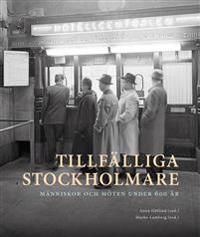 Tillfälliga stockholmare : Människor och möten under 600 år