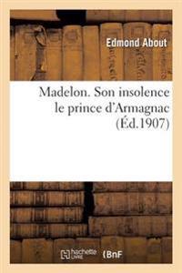 Madelon. Son Insolence Le Prince D'Armagnac