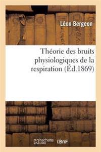Theorie Des Bruits Physiologiques de la Respiration
