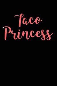 Taco Princess: Blank Lined Journal - 6x9 - Food Lover Humor