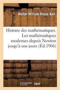 Histoire Des Mathematiques. Les Mathematiques Modernes Depuis Newton Jusqu'a Nos Jours