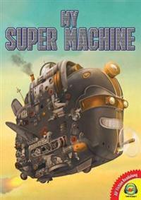 My Super Machine