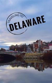 Traveling to Delaware: Blank Travel Journal, 5 X 8, 108 Lined Pages (Travel Planner & Organizer)