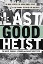 Last Good Heist