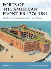 Forts of the American Frontier 1776-1891