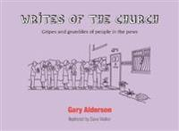 Writes of the church - gripes and grumbles of people in the pews