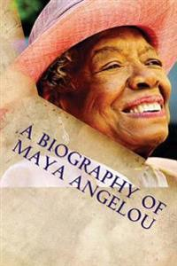 A Biography of Maya Angelou