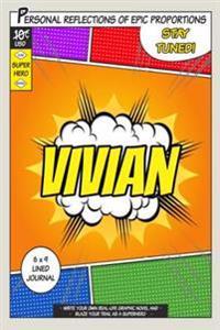 Superhero Vivian: A 6 X 9 Lined Journal