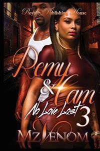 Remy & CAM 3: No Love Lost