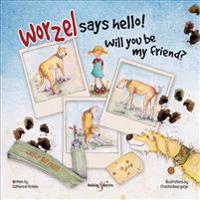 Worzel Says Hello!: Will You Be My Friend?