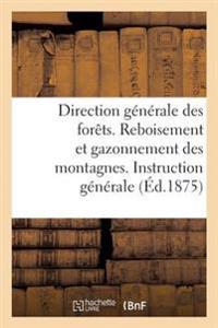 Direction Generale Des Forets. Reboisement Et Gazonnement Des Montagnes.