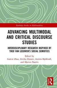 Advancing Multimodal and Critical Discourse Studies