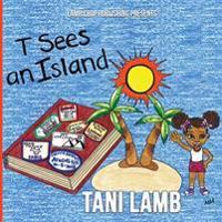 T Sees an Island