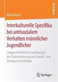 Interkulturelle Spezifika Bei Antisozialem Verhalten Mannlicher Jugendlicher