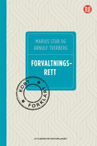 Forvaltningsrett, kort forklart - Marius Stub, Arnulf Tverberg   Inprintwriters.org