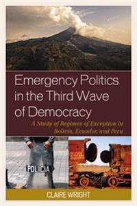 Emergency Politics in the Third Wave of Democracy