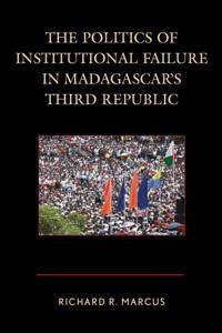 Politics of Institutional Failure in Madagascar's Third Republic