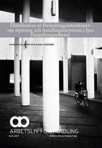 Distribution av förändringsintentioner: om styrning och handlingsutrymme i fyra förändringsarbeten