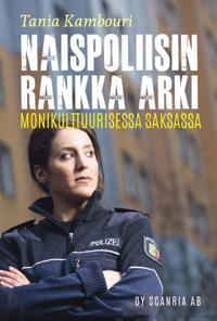 Naispoliisin rankka arki monikulttuurisessa Saksassa