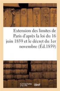 Extension Des Limites de Paris D'Apres La Loi Du 16 Juin 1859 Et Le Decret Du 1er Novembre
