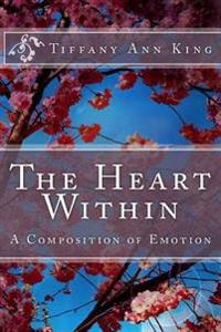 The Heart Within: A Composition of Emotion