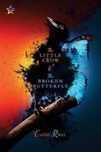 The Little Crow and the Broken Butterfly