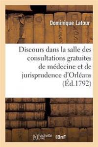 Discours Prononce Dans La Salle Des Consultations Gratuites de Medecine Et de Jurisprudence