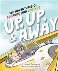 The Adventures of Bugaboo and Ladybug: Up, Up, and Away!