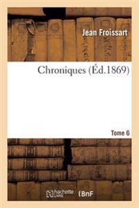 Chroniques de J. Froissart. T. 6 (1360-1366)
