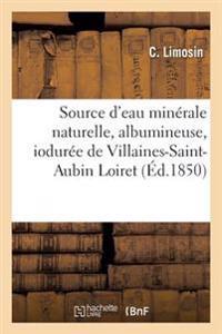 Source D'Eau Minerale Naturelle, Albumineuse, Ioduree de Villaines-Saint-Aubin Loiret,