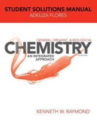 General Organic and Biological Chemistry, Student Solutions Manual: An Integrated Approach