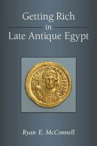 Getting Rich in Late Antique Egypt