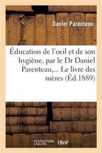 Education de L'Oeil Et de Son Hygiene
