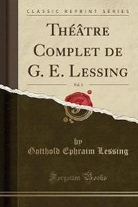 Theatre Complet de G. E. Lessing, Vol. 1 (Classic Reprint)