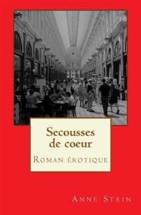 Secousses de Coeur: Roman Erotique