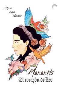 Manantis. El Corazon de Leo