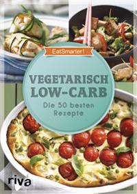EatSmarter! Vegetarisch Low-Carb