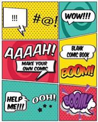 Blank Comic Book: Make Your Own Comic: Comics Journal: Create Your Own Comic, the Comics Journal 120 Pages 7.5x9.25 Inch Drawing Your Ow