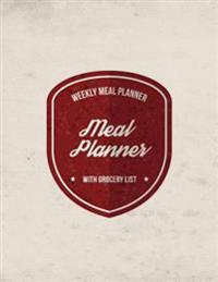 Meal Planner: Weekly Meal Planner with Grocery List