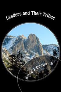 Leaders and Their Tribes: Rules to Govern, Communicate and Grow For-Profit and