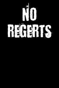 No Regerts: Blank Lined Journal
