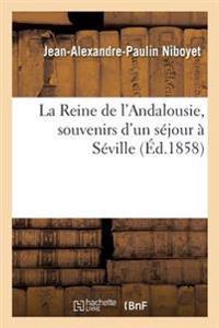 La Reine de L'Andalousie, Souvenirs D'Un Sejour a Seville