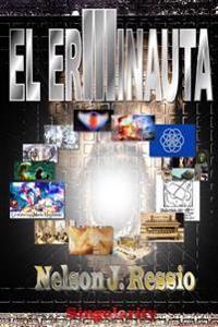 El Erminauta III: Viaja Mas Alla, de Donde Nadie Ha Ido Aun.