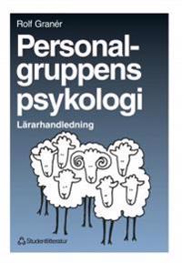 Personalgruppens psykologi - Lärarhandledning